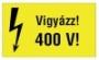 Információs matrica - ÉV144 - 250x160 mm Vigyázz! 400 V!